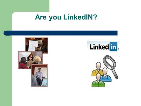 Are you LinkedIN? A. Social networking Improving visibility on 'LinkedIn' LinkedIn Profile In English Key Words Best Practice.