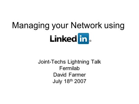 Managing your Network using Joint-Techs Lightning Talk Fermilab David Farmer July 18 th 2007.
