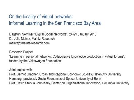 "On the locality of virtual networks : Informal Learning in the San Francisco Bay Area Dagstuhl Seminar ""Digital Social Networks"", 24-29 January 2010 Dr."