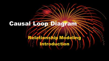 Causal Loop Diagram Relationship Modeling Introduction.