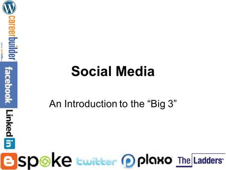"Social Media An Introduction to the ""Big 3"". ""Social media describes the online technologies and practices that people use to share content, opinions,"