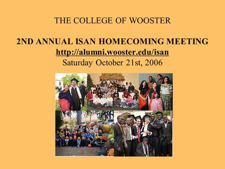THE COLLEGE OF WOOSTER 2ND ANNUAL ISAN HOMECOMING MEETING  Saturday October 21st, 2006.