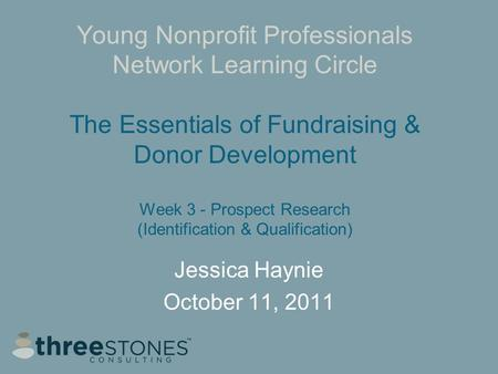 Young Nonprofit Professionals Network Learning Circle The Essentials of Fundraising & Donor Development Week 3 - Prospect Research (Identification & Qualification)
