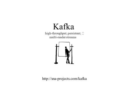 Kafka high-throughput, persistent, multi-reader streams
