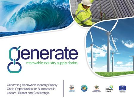 Generate is a business support programme that offers businesses in the Lisburn City, Belfast City and Castlereagh Borough Council areas access to specialist.