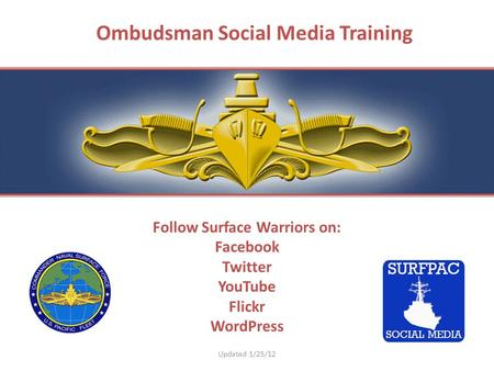 Follow Surface Warriors on: Facebook Twitter YouTube Flickr WordPress Ombudsman Social Media Training Updated 1/25/12.