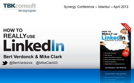 Bert Verdonck & Mike Clark Synergy Conference – Istanbul – April 2013.
