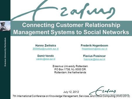 Connecting Customer Relationship Management Systems to Social Networks 7th International Conference on Knowledge Management, Services, and Cloud Computing.