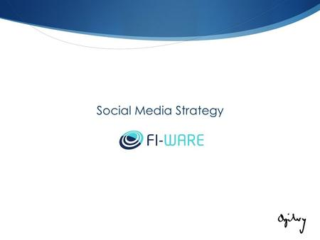  Social Media Strategy. The starting point 1. Targets Primary target Developers Entrepreneurs - Start-ups Bloggers - Specialized magazines Secondary.