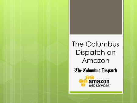 The Columbus Dispatch on Amazon. The Presenters David Landreman Web Services IT Manager   LinkedIn: