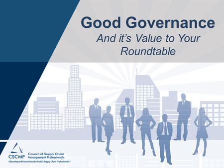 Good Governance And it's Value to Your Roundtable.