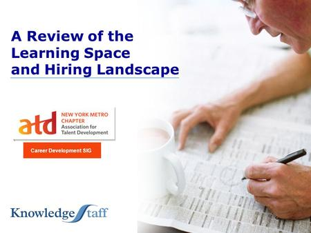 A Review of the Learning Space and Hiring Landscape Career Development SIG.