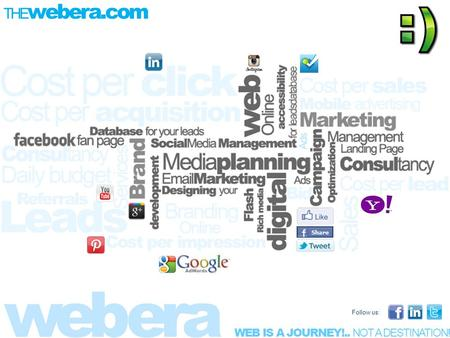 WEB IS A JOURNEY!.. NOT A DESTINATION!! Follow us: THE webera.com.