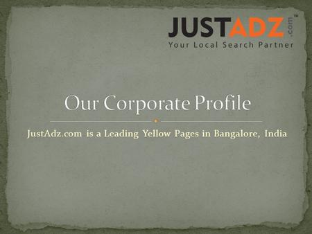 JustAdz.com is a Leading Yellow Pages in Bangalore, India.