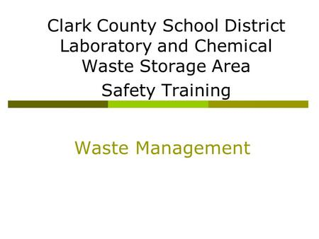 Clark County School District Laboratory and Chemical Waste Storage Area Safety Training Waste Management.