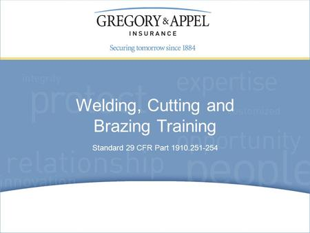 Standard 29 CFR Part 1910.251-254 Welding, Cutting and Brazing Training.