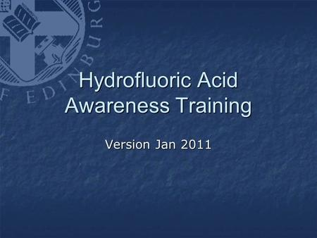 Hydrofluoric Acid Awareness Training Version Jan 2011.