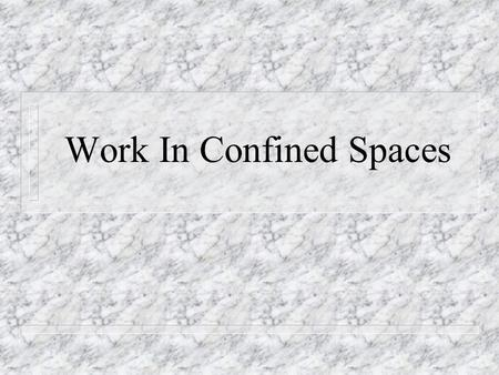 Work In Confined Spaces