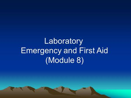 Laboratory Emergency and First Aid (Module 8). A. Wounds (Small Cuts, Significant Bleeding & Burns) 1.Small cuts and scratches Cleanse area with soap.