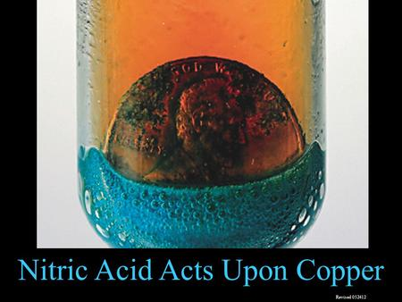 Nitric Acid Acts Upon Copper Revised 052412. While reading a textbook of chemistry I came upon the statement, nitric acid acts upon copper. I was getting.