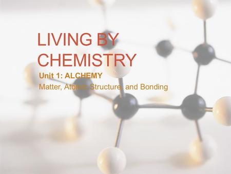 Unit 1: ALCHEMY Matter, Atomic Structure, and Bonding