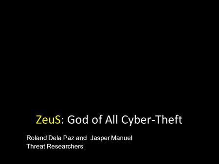 ZeuS: God of All Cyber-Theft
