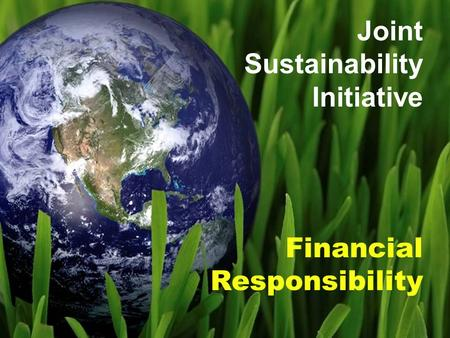 Financial Responsibility Joint Sustainability Initiative.