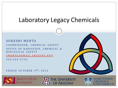 SUKESHI MEHTA COORDINATOR, CHEMICAL SAFETY OFFICE OF RADIATION, CHEMICAL & BIOLOGICAL SAFETY 520-626-6736 FRIDAY OCTOBER 3 RD,