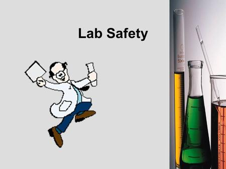Lab Safety NSF North Mississippi GK-8 Why is Lab Safety Important? Lab safety is a major aspect of every lab based science class. Lab safety rules and.