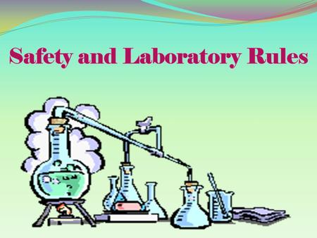 The scientific laboratory is a place of adventure and discovery. However, the laboratory can also be quite dangerous if proper safety rules are not.
