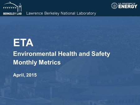 ETA Environmental Health and Safety Monthly Metrics April, 2015.
