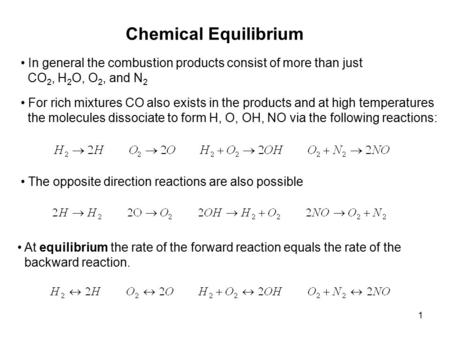 1 Chemical Equilibrium In general the combustion products consist of more than just CO 2, H 2 O, O 2, and N 2 For rich mixtures CO also exists in the products.