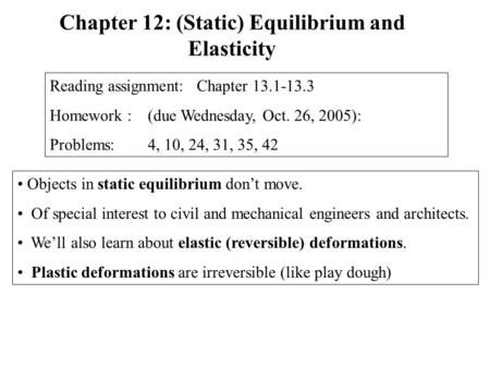 Chapter 12: (Static) Equilibrium and Elasticity