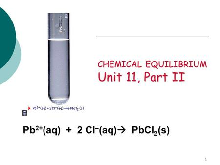 CHEMICAL EQUILIBRIUM Unit 11, Part II