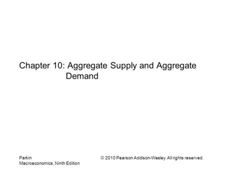 Chapter 10: Aggregate Supply and Aggregate Demand