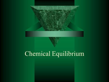 Chemical Equilibrium. Complete and Reversible Reactions  Complete – Forms a precipitate or evolves gas, all reactants are used up  Reversible - When.