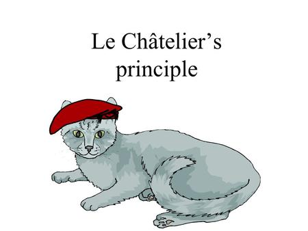 Le Châtelier's principle. The significance of Kc values Kc = Products Reactants Kc = Products Reactants If Kc is small (0.001 or lower), [products] must.