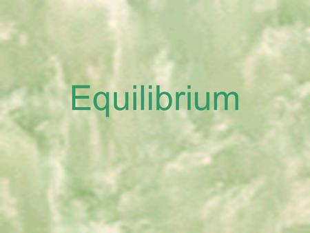 Equilibrium. Limiting reagent Concentrations become constant Dynamic situation Reversible reactions.