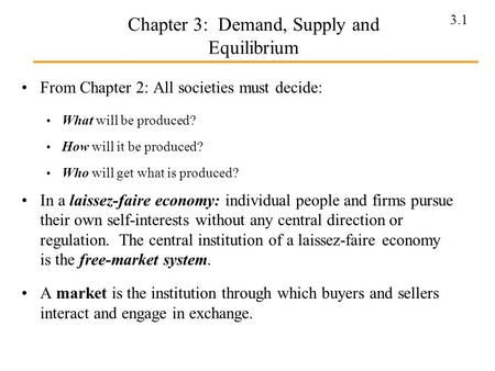 Chapter 3: Demand, Supply and Equilibrium
