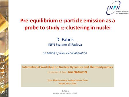 Pre-equilibrium  -particle emission as a probe to study  -clustering in nuclei International Workshop on Nuclear Dynamics and Thermodynamics in Honor.