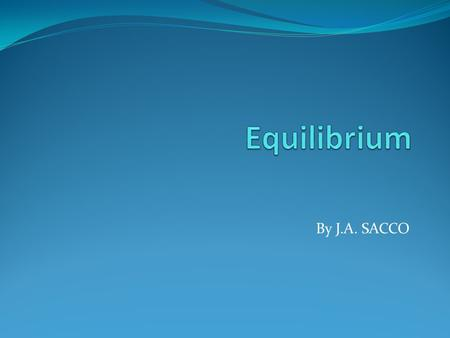 By J.A. SACCO. MARKET EQUILIBRIUM Market equilibrium When the quantity demanded equals the quantity supplied—when buyers' and sellers' plans are consistent.