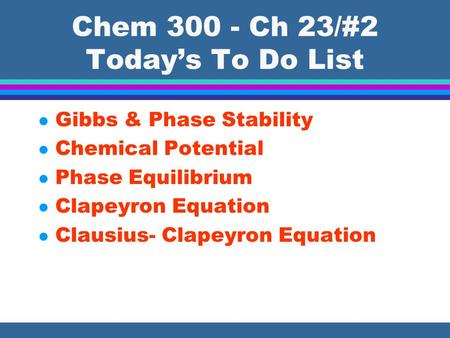 Chem Ch 23/#2 Today's To Do List