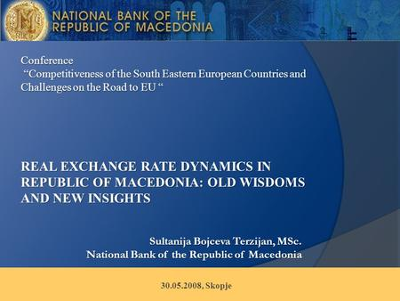 "Sultanija Bojceva Terzijan, MSc. National Bank of the Republic of Macedonia 30.05.2008, Skopje Conference ""Competitiveness of the South Eastern European."