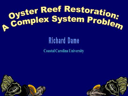 Funded By NATO Oyster reefs are complex ecological systems because they: