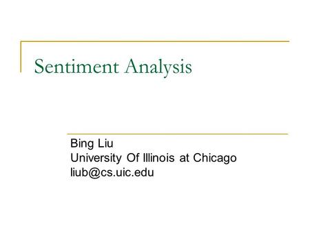 Sentiment Analysis Bing Liu University Of Illinois at Chicago