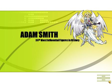 ADAM SMITH 30 th Most Influential Figures in History.