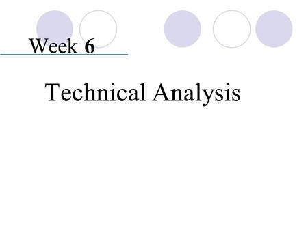 Week 6 Technical Analysis.