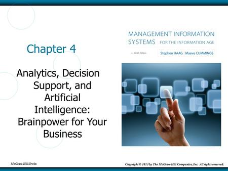 McGraw-Hill/Irwin Copyright © 2013 by The McGraw-Hill Companies, Inc. All rights reserved. Chapter 4 Analytics, Decision Support, and Artificial Intelligence: