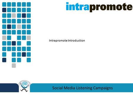 Social Media Listening Campaigns Intrapromote Introduction.