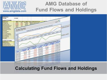 AMG Database of Fund Flows and Holdings Calculating Fund Flows and Holdings.